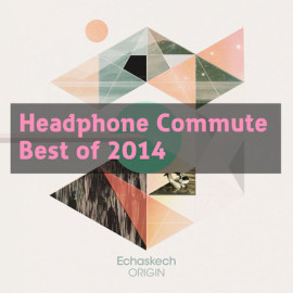 Echaskech top Headphone Commute 'Best of 2014'