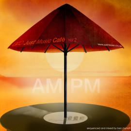 Just Music Café Vol. 2 – AM:PM