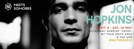Jon Hopkins – Nuits Sonores