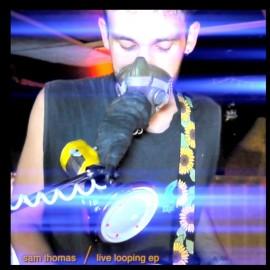 Sam Thomas – Live Looping EP