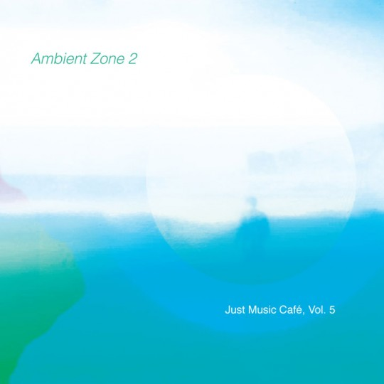 Ambient Zone 2 (Just Music Café Vol 5)