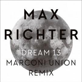 Max Richter – Dream 13 (Marconi Union Remix)