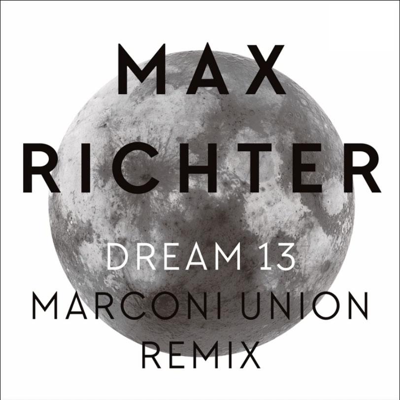 Max-Richter---Dream-13-(Marconi-Union-Remix)