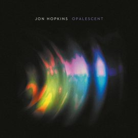 Jon Hopkins – Opalescent 2016 Vinyl Remaster