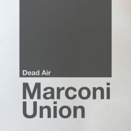 New Marconi Union Album // Dead Air
